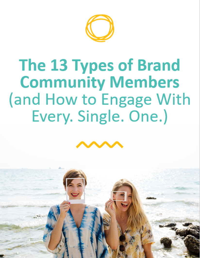 The 13 Types of Brand Community Members (and How to Engage With Every. Single. One.) [COVER SIMPLIFIED].png